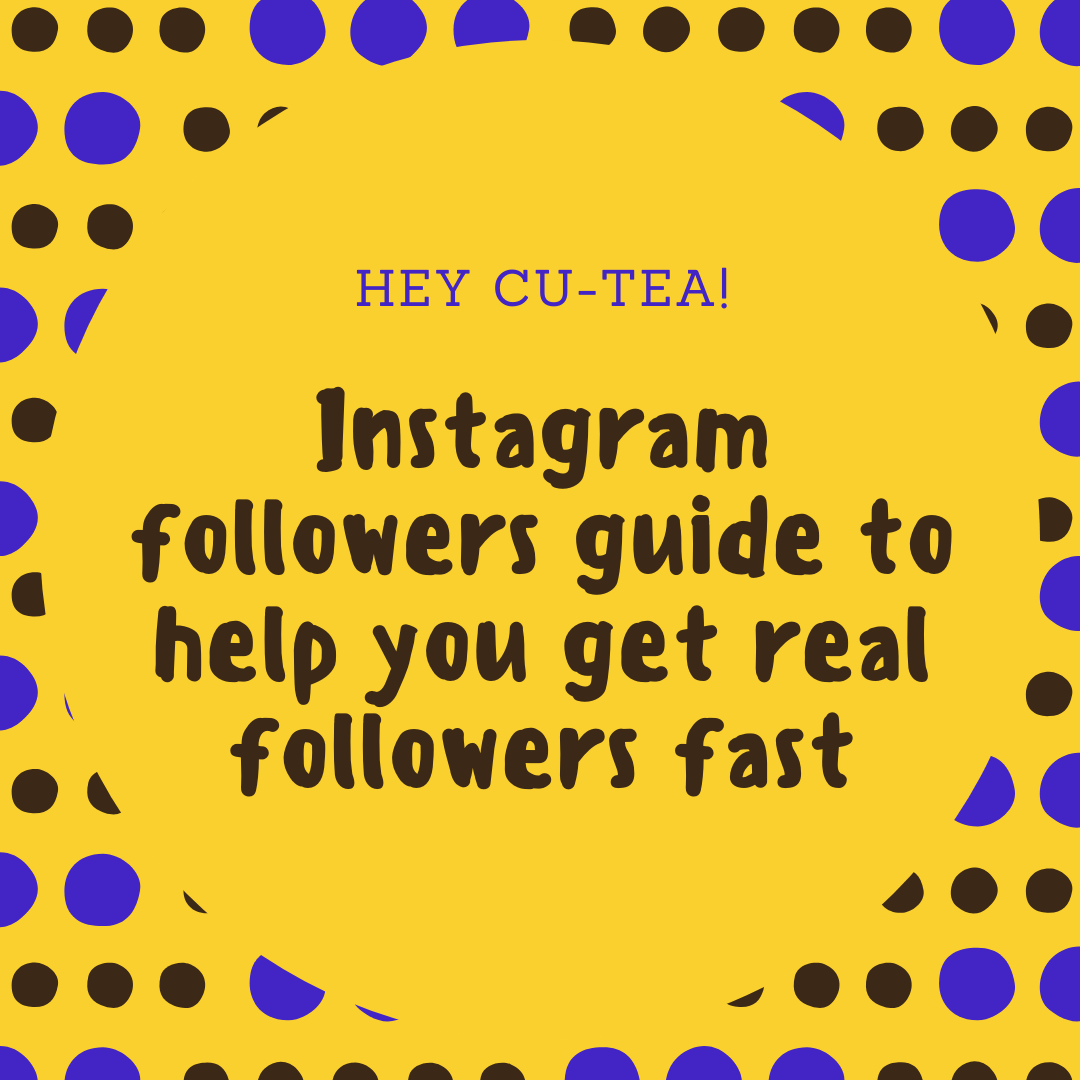 Instagram followers guide to help you get real followers fast