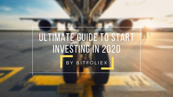 Ultimate Guide to start investing in 2020 by BitFoliex