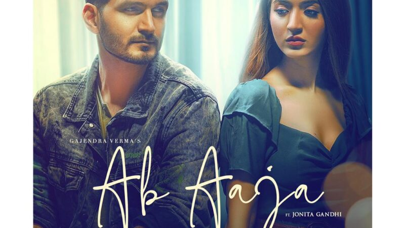 Benchmark Entertainment's 'Ab Aaja' by Gajendra Verma and Jonita Gandhi will leave you mesmerised