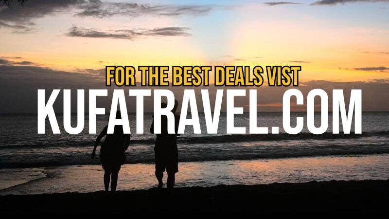 GET THE BEST DEALS WITH KUFA TRAVEL