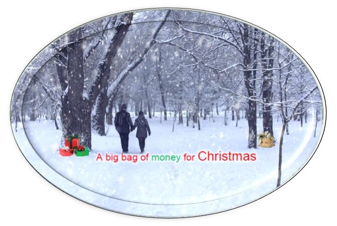 A big bag of Money for Christmas – By New Frank