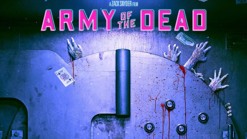 Zack Snyder's zombie film 'Army of the Dead' Release on Netflix this May