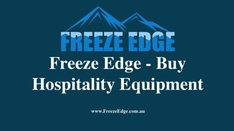 Buy Commercial Fridge and Freezer in Australia – Freeze Edge